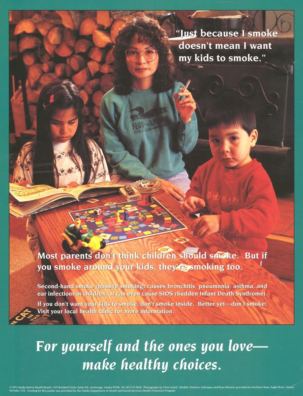 Just Because I Smoke Doesnt Mean I Want My Kids to Smoke Alaska Native Health Board 1993