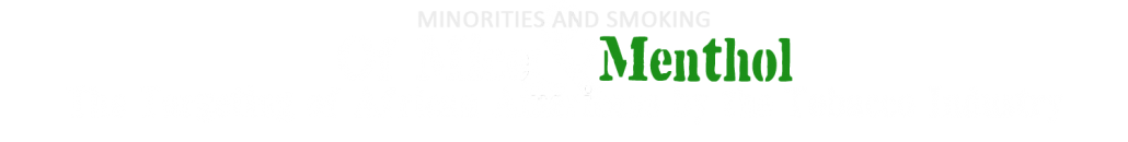 Minorities And Tobacco Of Mice and Menthol The Targeting of African Americans by the Tobacco Industry