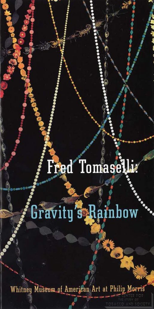 1999 - Whitney Museum of American Art at Philip Morris - Fred Tomaselli-Gravity's Rainbow
