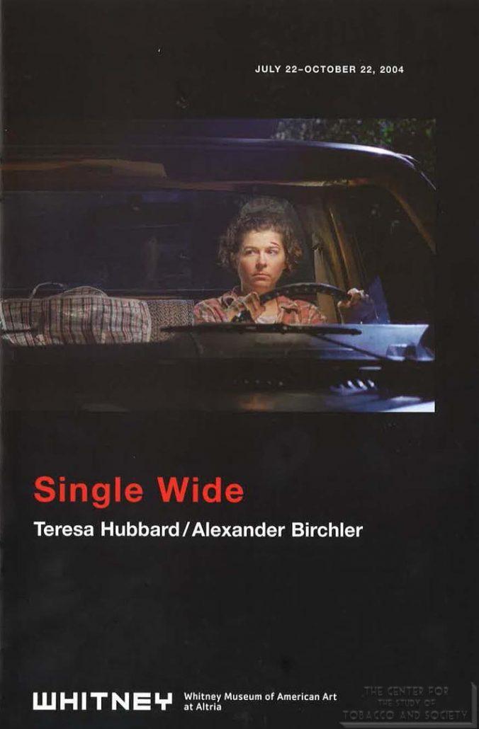 2004 - Whitney Museum of American Art at Philip Morris - Teresa Hubbard Alexander Birchler-Single Wide
